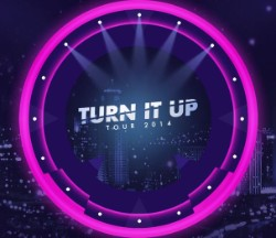 Turn it up - Tour 2014